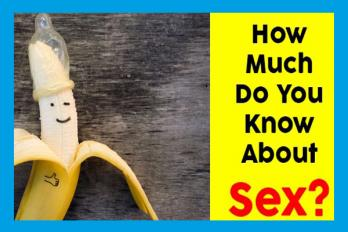 How Much Do You Know About Sex?
