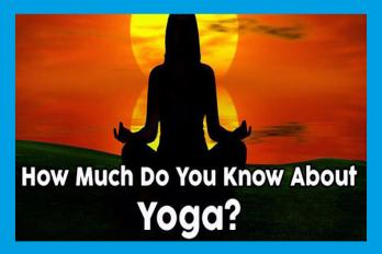 How Much Do You Know About Yoga?